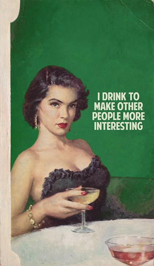 I Drink To Make Other People More Interesting by The Connor Brothers - Giclee Limited Edition